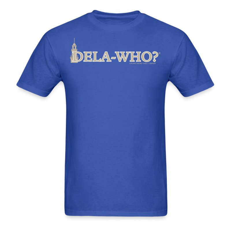 Dela-Who? - Men's T-Shirt