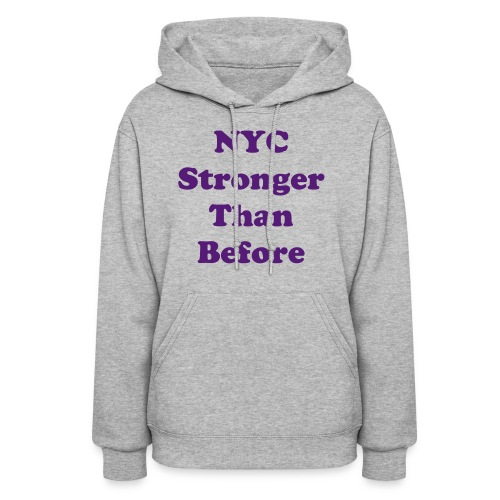 NYC Stronger Than Before Womens - Women's Hoodie
