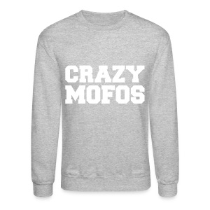 Crazy Mofos - White - Crewneck Sweatshirt