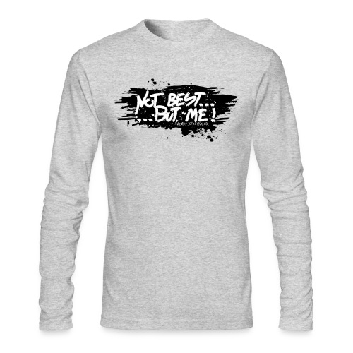 Not Best... but me! - Men's Long Sleeve T-Shirt by Next Level