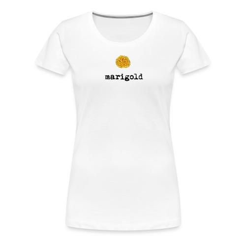 Marigold Women's T (black letters) - Women's Premium T-Shirt