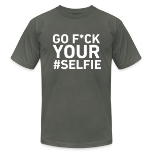 Go F*CK Your Selfie - Men's T-Shirt by American Apparel