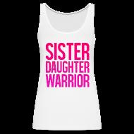 Tanks ~ Women's Premium Tank Top ~ Sister, Daughter, Warrior Tank Top