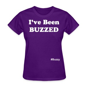 I've Been Buzzed - Ladies Shirt - Women's T-Shirt