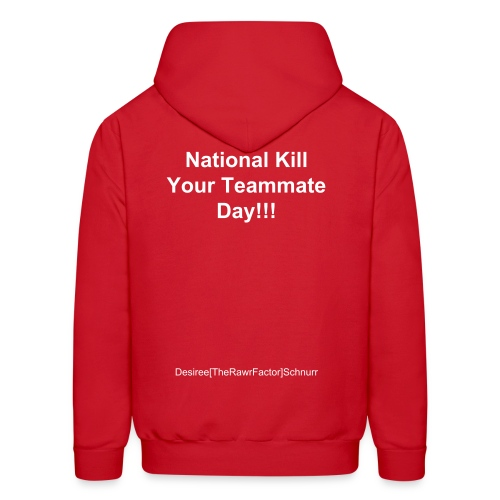 National Kill Your Teammate Day - Men's Hoodie
