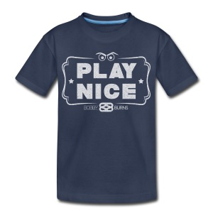 Play Nice - Kids' Premium T-Shirt