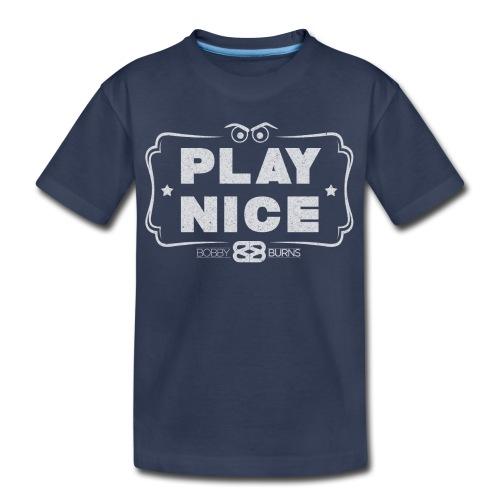 Play Nice - Kids' Premium T-Shirt