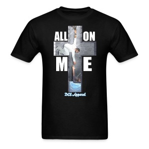 T-Shirt All On Me | DCE Apparel - Men's T-Shirt