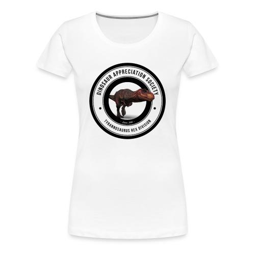 Dinosaur Appreciation Society: T-Rex - Women's Premium T-Shirt