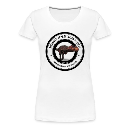 Dinosaur Appreciation Society: T-Rex - Women's Premium T-Shirt