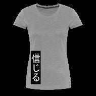 T-Shirts ~ Women's Premium T-Shirt ~ BELIEVE