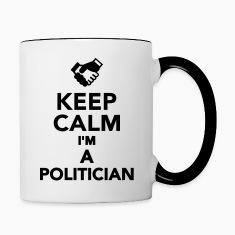Keep calm I'm a Politician Bottles & Mugs