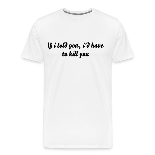 Do You Really Wanna Know? - Men's Premium T-Shirt