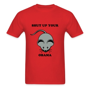 Shut up your mouse Obama - Men's T-Shirt