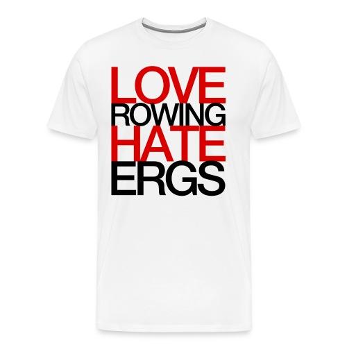 Love Rowing Hate Ergs - Men's Premium T-Shirt