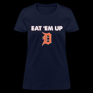 EAT 'EM UP - Women's T-Shirt