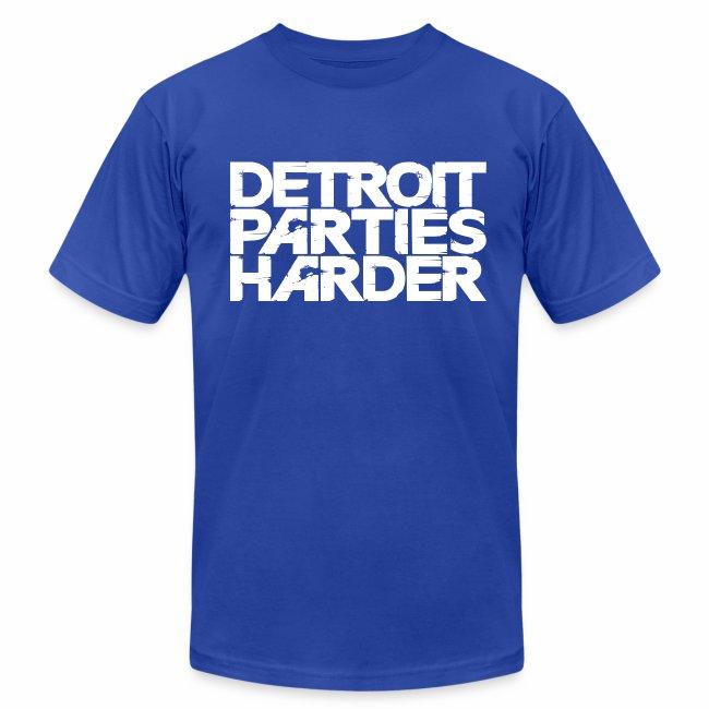 DETROIT PARTIES HARDER