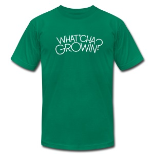 What'cha Growin? - Unisex - Men's T-Shirt by American Apparel