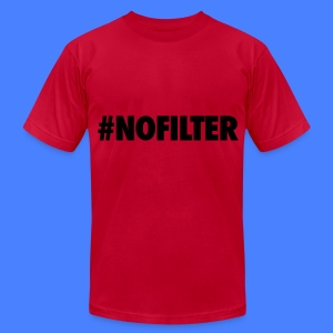 #NOFILTER T-Shirts - Men's T-Shirt by American Apparel