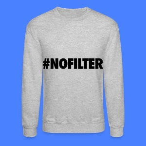 #NOFILTER Long Sleeve Shirts - Crewneck Sweatshirt