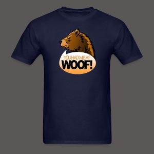 YOU HAD ME AT WOOF! - Men's T-Shirt