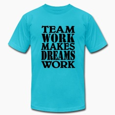 Team work makes dreams work T-Shirts