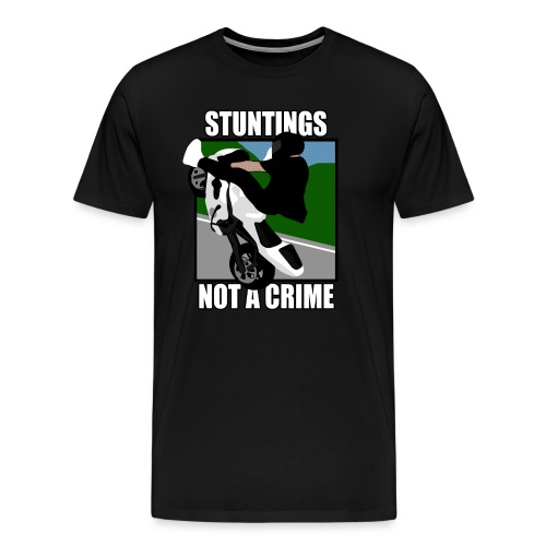 Stuntings not a Crime - Men's Premium T-Shirt
