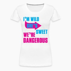 i Am Wild She is Sweet We Are Dangerous Women's T-Shirts