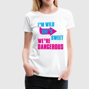 i Am Wild She is Sweet We Are Dangerous Women's T-Shirts - Women's Premium T-Shirt