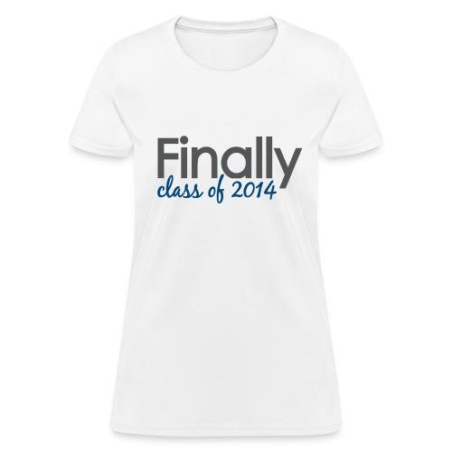 Finally Class of 2014 Grad - Women's T-Shirt