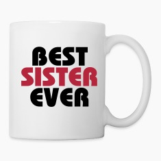 Best Sister ever Bottles & Mugs