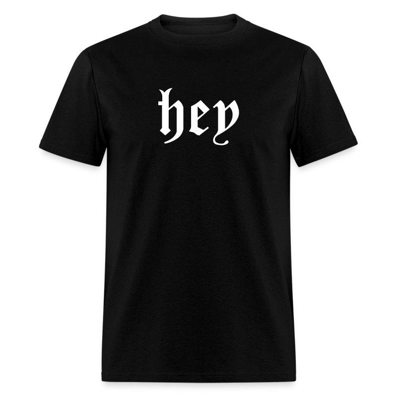 hey - Men's T-Shirt