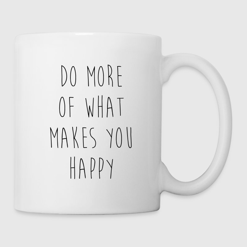 Do More Of What Makes You Happy Bottles & Mugs - Coffee/Tea Mug