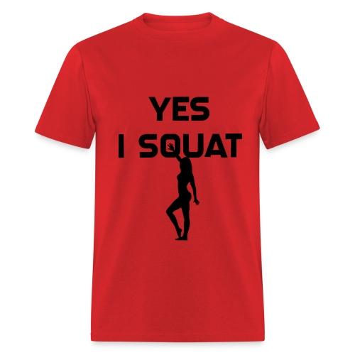 Yes I Squat T Shirt - Men's T-Shirt