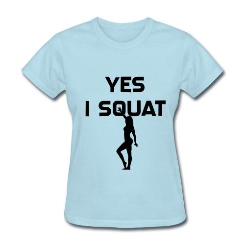 Yes I Squat Womens T Shirt - Women's T-Shirt