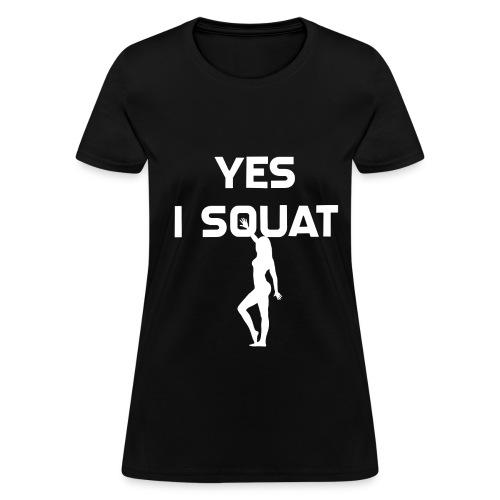 Yes I Squat T Shirt - Women's T-Shirt