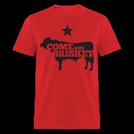 T-Shirts ~ Men's T-Shirt ~ COME AND BRISKET (Black)