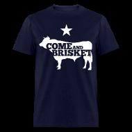 T-Shirts ~ Men's T-Shirt ~ COME AND BRISKET (White)