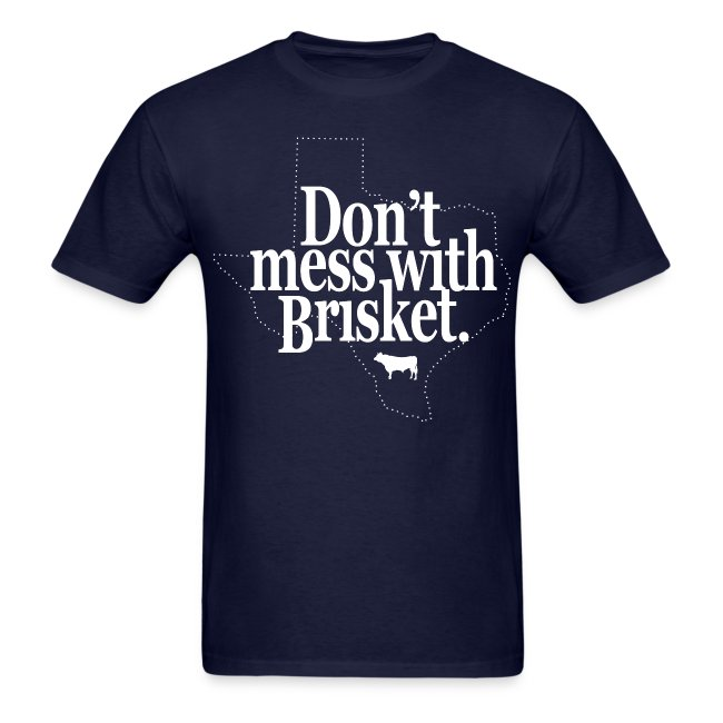 Don't Mess With Brisket
