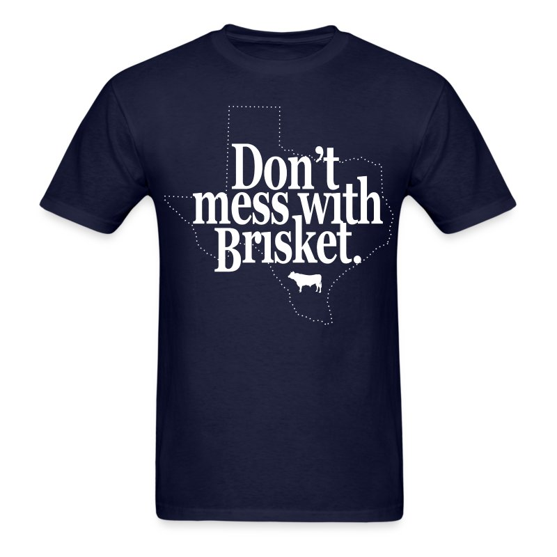 Don't Mess With Brisket - Men's T-Shirt
