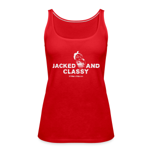 Jacked and Classy tank - Women's Premium Tank Top