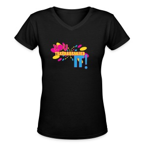 You Tried It - Women's V-Neck T-Shirt