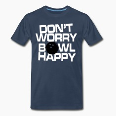 Don't worry bowl happy T-Shirts
