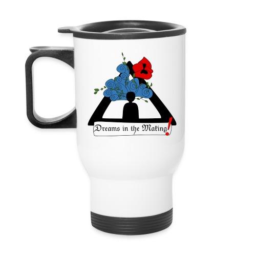 Dreams in the Making! Travel Mug - Travel Mug