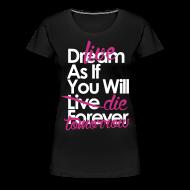 Women's T-Shirts ~ Women's Premium T-Shirt ~ Live As If You Will Die Tomorrow
