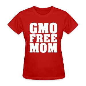 GMO FREE MOM - Women's T-Shirt