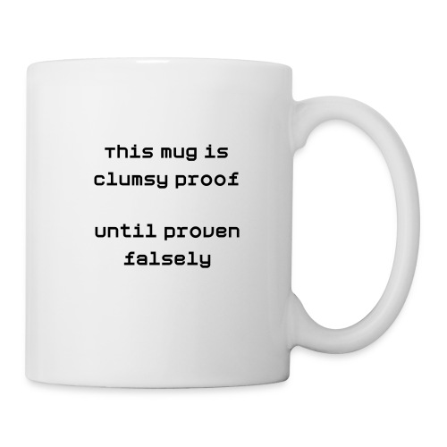 Clumsy Proof mug - Coffee/Tea Mug