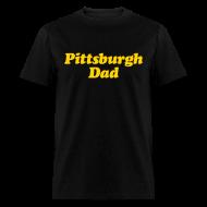 T-Shirts ~ Men's T-Shirt ~ Pittsburgh Dad T-Shirt