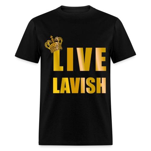 Live Lavish Crown Shirt - Men's T-Shirt