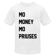T-Shirts ~ Men's T-Shirt by American Apparel ~ Money & Priuses...
